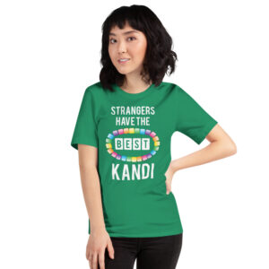 Strangers Have the Best Kandi - Short-Sleeve Unisex T-Shirt | Bella + Canvas - Kelly